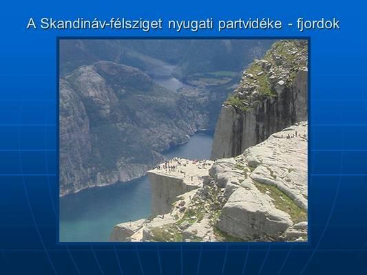 Melyik ország nem a Skandináv-félszigeten található?