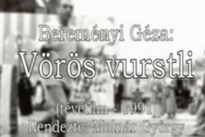 Vörös Vurstli (1991), rendezte: Molnár György